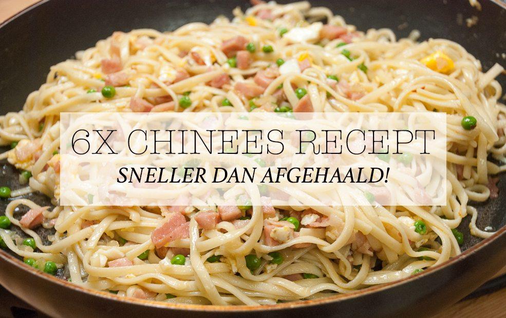 6x Chinees recept - sneller dan afgehaald!