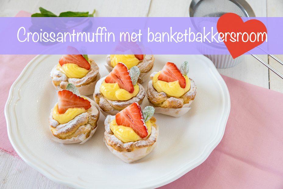 Croissantmuffin met banketbakkersroom + kookfilmpje!
