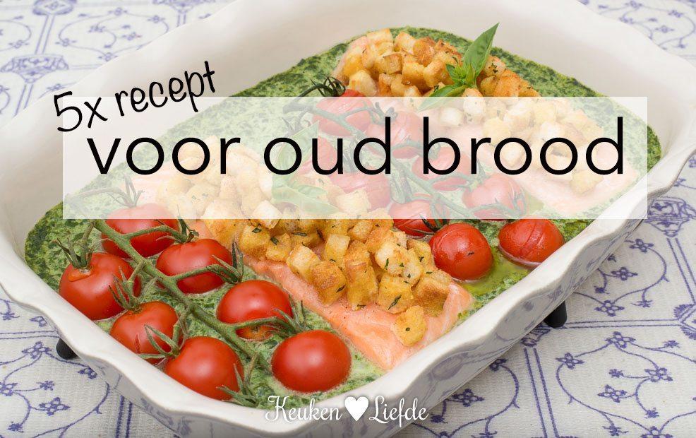 5x lekker recept voor oud brood