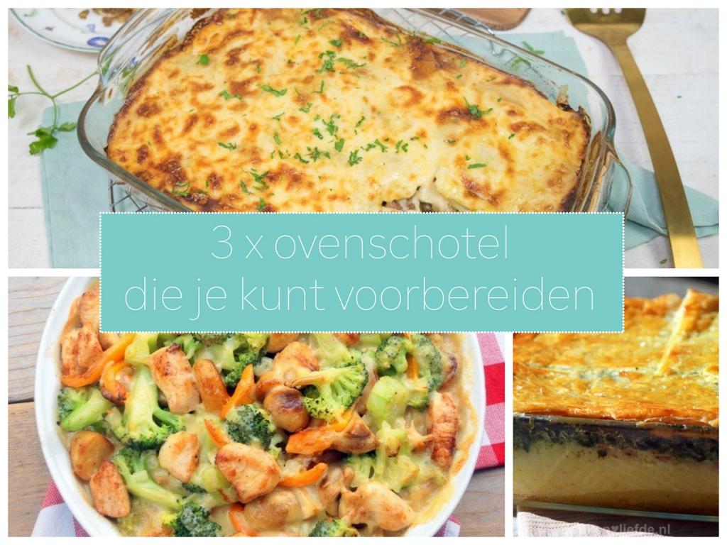 3x ovenschotel die je kunt voorbereiden (+ tips!)