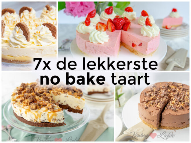 7x de lekkerste no bake taart