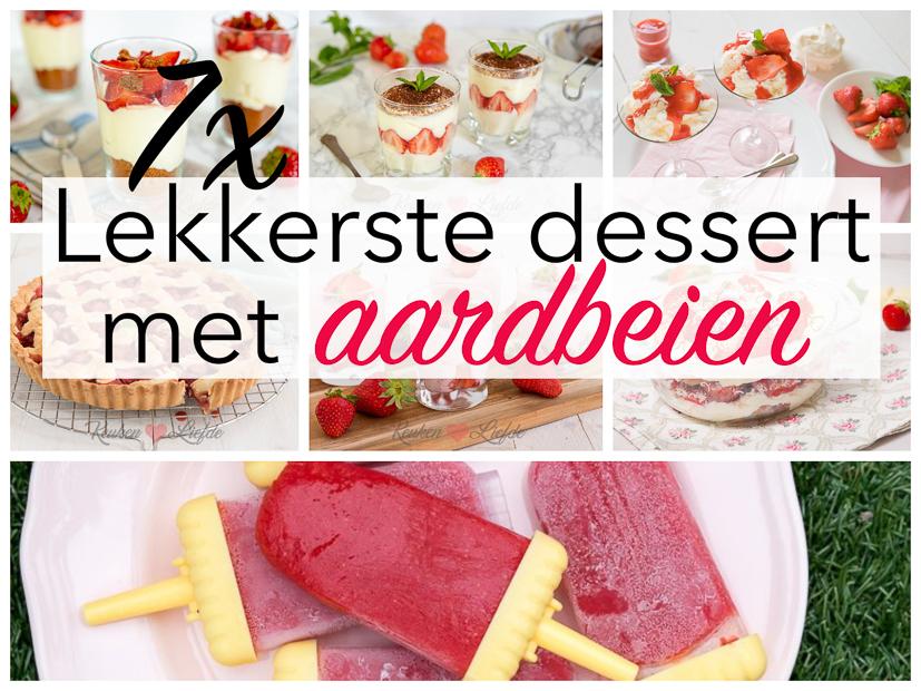 7x het lekkerste dessert met aardbeien